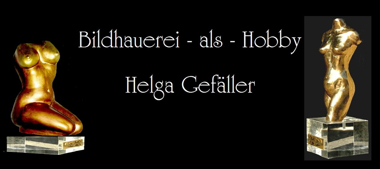Bildhauerei-als-Hobby<br> HelgaGefaeller