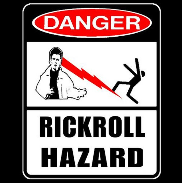 Rickroll Hazard, funny rickroll sign, funny sign pics