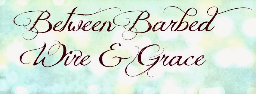 Between Barbed Wire and Grace