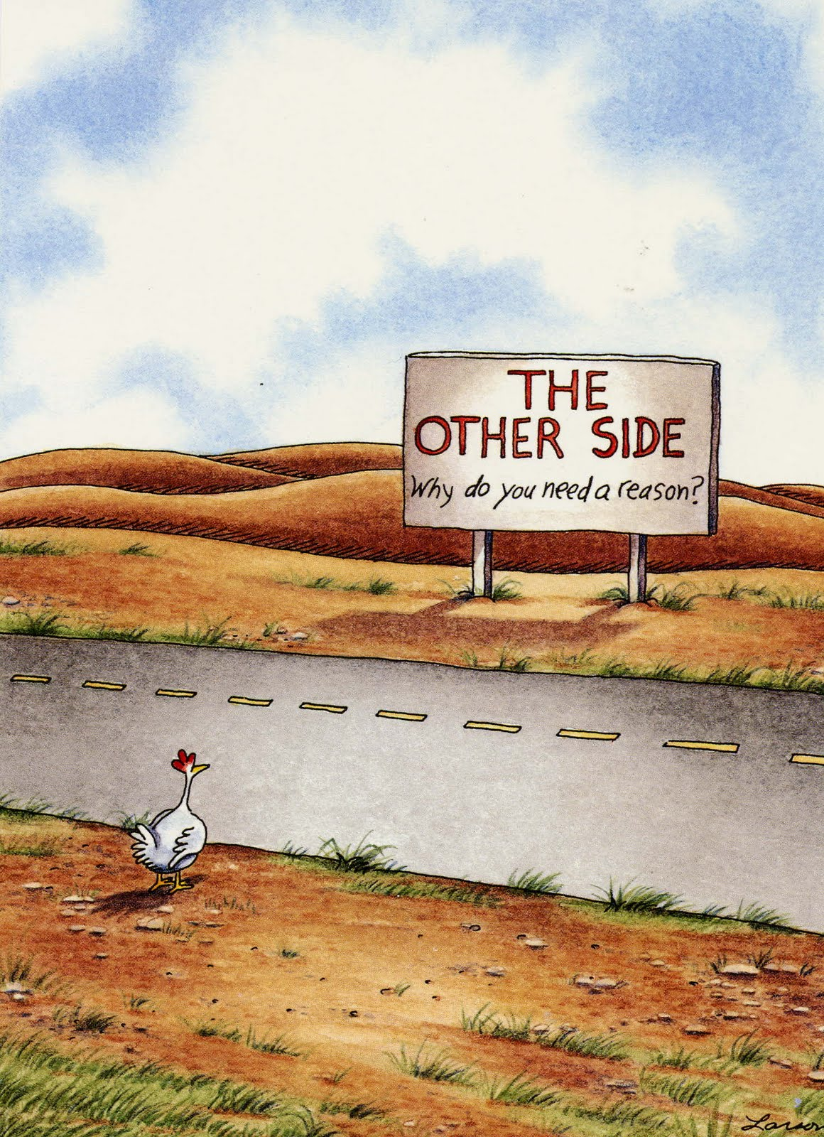 My all time favorite cartoonist was Gary Larson. When he retired it ...