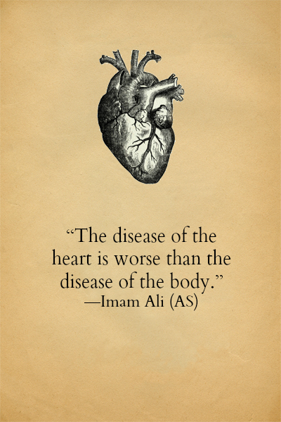 The disease of the heart is worse than the disease of the body.