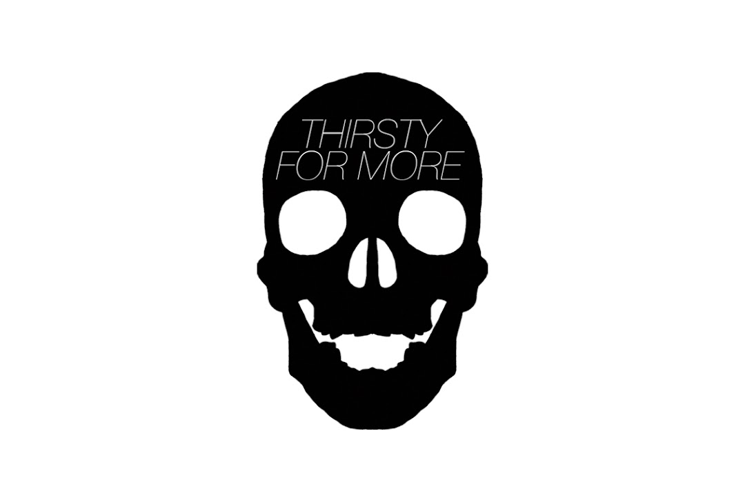 Thirsty For More
