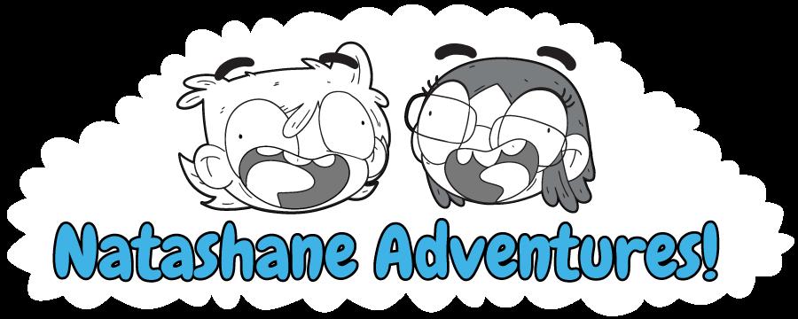 Natashane Adventures!