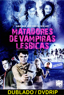 Assistir Matadores de Vampiras Lésbicas Dublado 2009