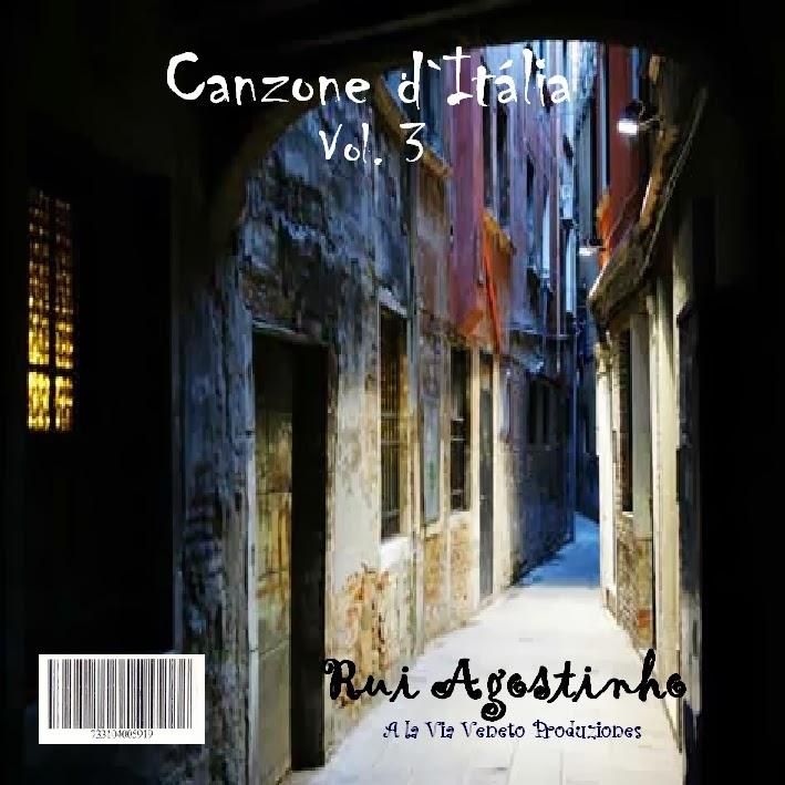 CD. CANZONE D`ITÁLIA - VOLUME III - Rui Agostinho