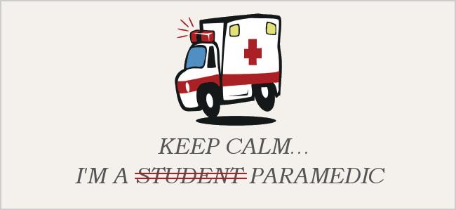 Keep Calm I'm a Student Paramedic