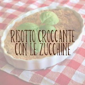 http://pane-e-marmellata.blogspot.it/2014/09/risotto-croccante-alle-zucchine.html