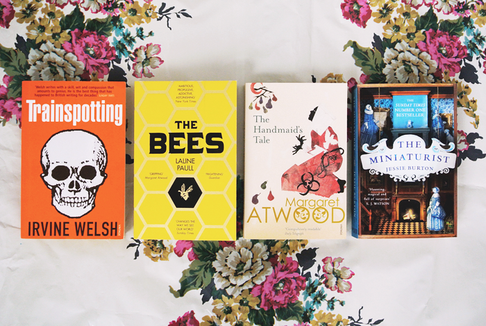 Trainspotting by Irvine Welsh, The Bees by Laline Paull, The Handmaid's Tale by Margaret Atwood and The Miniaturist by Jessie Burton