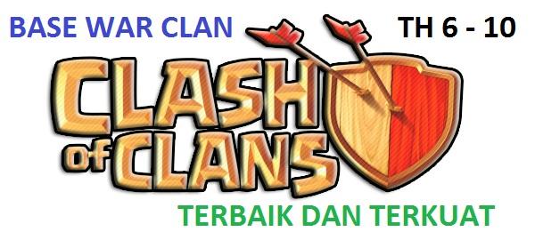 Formasi Base Town Hall 6-10 Clash of Clans (COC) Terbaik Untuk Clan War