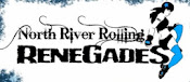 NORTH RIVER ROLLING RENEGADES