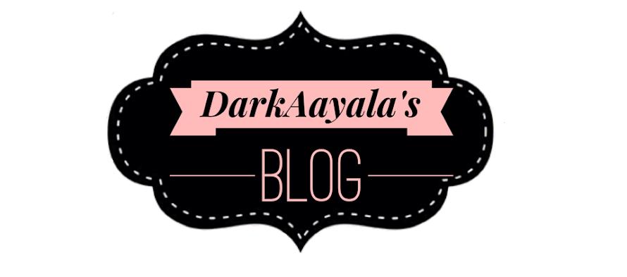 DarkAayala's Blog