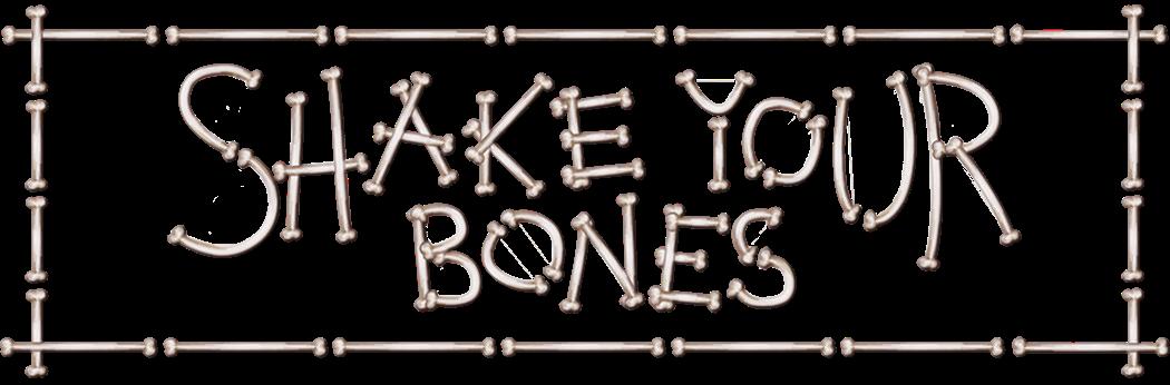 Shake your bones