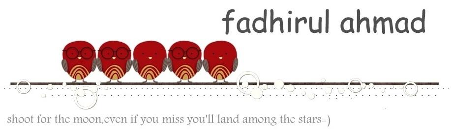 -:Fadhirul Ahmad:-