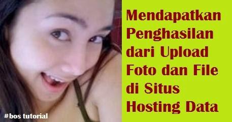 Mendapatkan Penghasilan dari Upload Foto dan File dari Situs Hosting Data