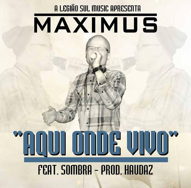 Maximus - Aqui Onde Vivo ft. Sombra (Prod. Haudaz)