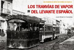 Volumen IV: Los tranvías de vapor del Levante español