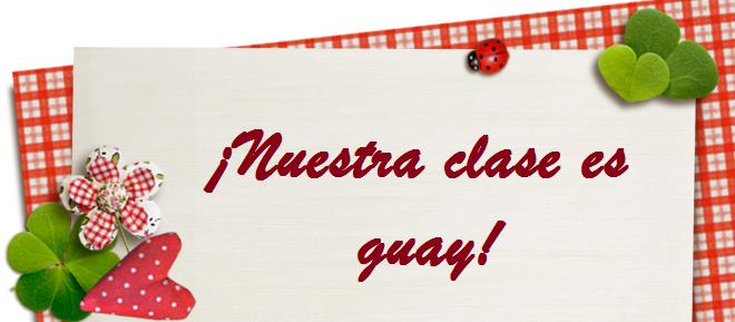 ¡Nuestra clase es guay!