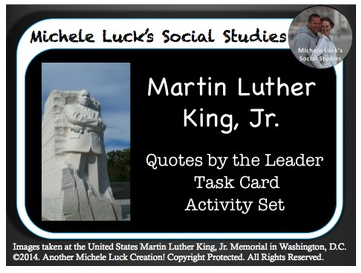 http://www.teacherspayteachers.com/Product/Martin-Luther-King-Jr-Quotes-Analysis-Task-Card-Activity-Set-MLK-Day-1618724