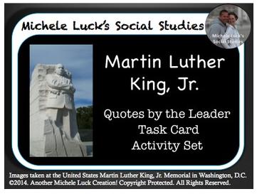 http://www.teacherspayteachers.com/Product/Martin-Luther-King-Jr-Quotes-Analysis-Task-Card-Activity-Set-MLK-Day-1618724