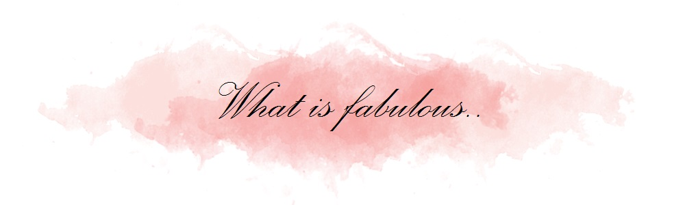 What is Fabulous...