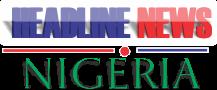 Headline News Nigeria...