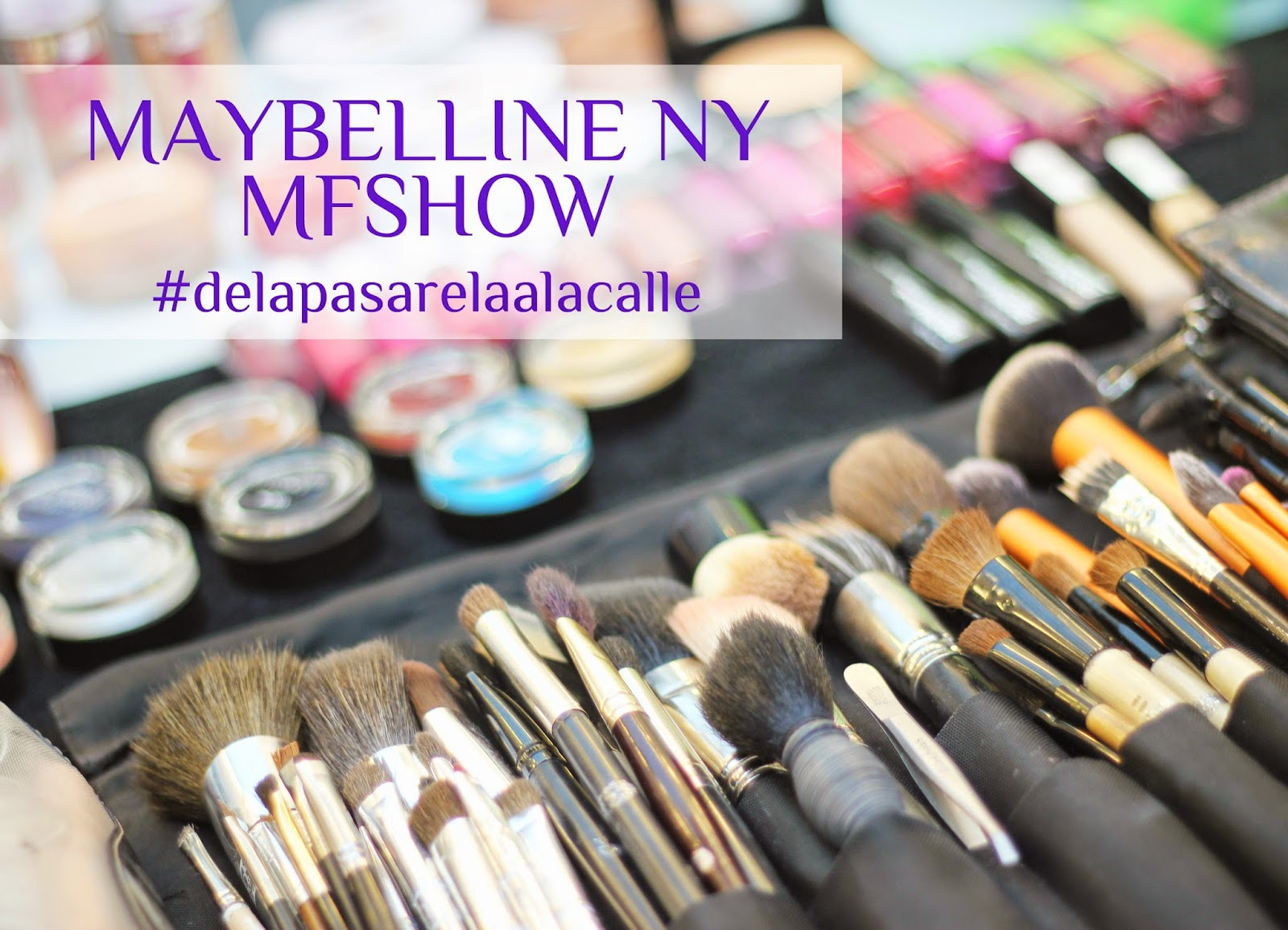 photo-mfshow_women-maybelline_ny-delapasarelaalacalle