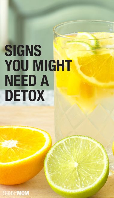 SIGNS YOU MIGHT NEED A DETOX