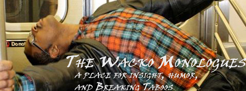 The Wacko Monologues