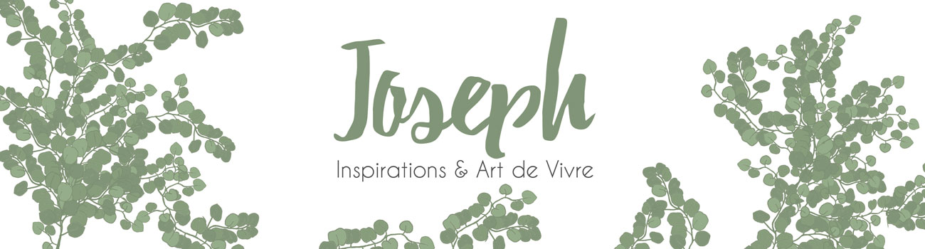 JOSEPH - art de vivre, design, gourmandise