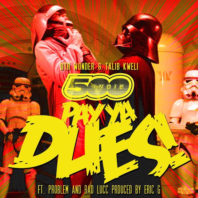 9th Wonder & Talib Kweli – Pay Ya Dues (feat. Problem & Bad Lucc)