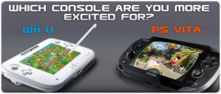 Are you more excited for PS Vita or Wii U