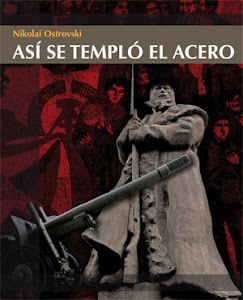 ASI SE TEMPLO EL ACERO.Nikolai Ostrovski