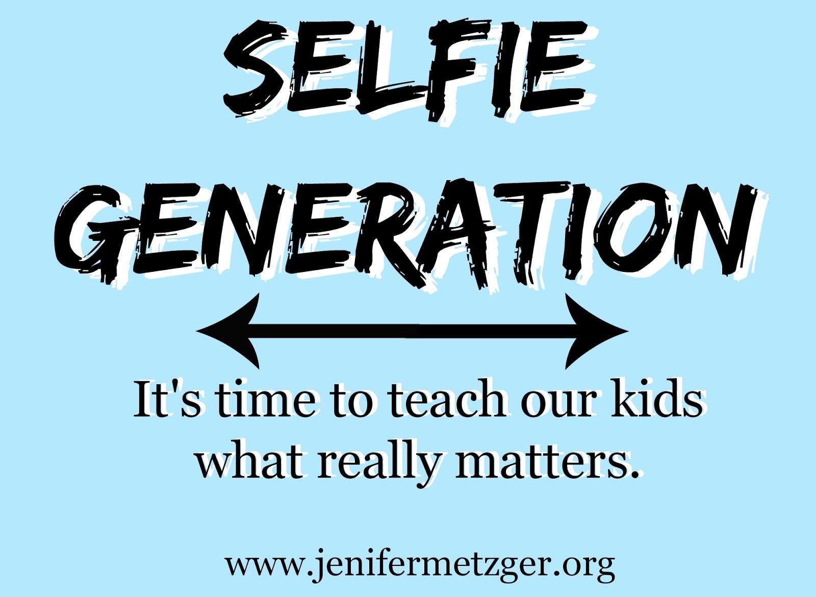 #Selfie #Generation  #kids #teens #10things