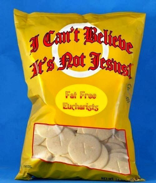 Funny Christianity Picture - I Can't Believe It's Not Jesus! - Fat Free Eucharists