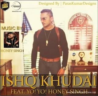 Ishq Khudai Mp3 Song Download by Yo Yo Honey Singh