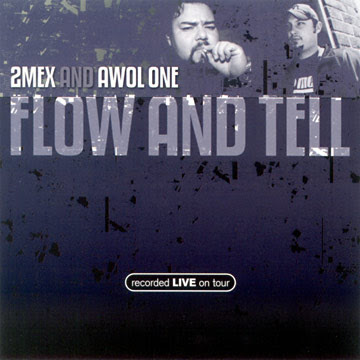 2MEX & Awol One – Flow And Tell (Recorded Live On Tour) (2001) (320 kbps)