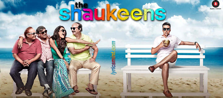 The Shaukeens Songs Lyrics