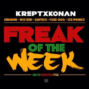 Download Freak Of The Week By Krept & Konan Ft Davido, Wizkid, Fuse ODG & Ice Prince