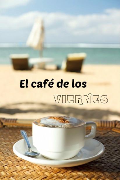 El café de los viernes (agosto 2015)