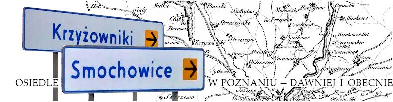 Osiedle Smochowice-Krzyżowniki w Poznaniu - dawniej i obecnie