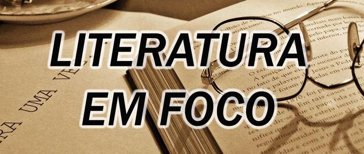 LITERATURA EM FOCO