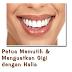 Petua Memutih Dan Menguatkan Gigi