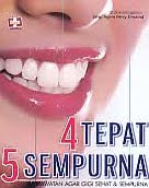 ajibayustore  Judul Buku : 4 Tepat 5 Sempurna – Perawatan Agar Gigi Sehat & Sempurna Pengarang : drg. Agam Fery Erwana Penerbit : ANDI