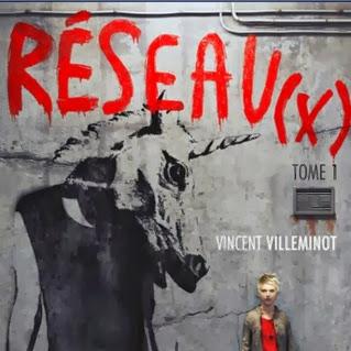 Réseau(x), tome 1 de Vincent Villeminot