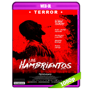 Los hambrientos (2017) WEB-DL 1080p Audio Dual Castellano-Frances