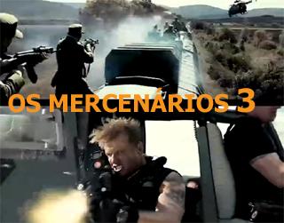 OS MERCENÁRIOS 3 - CLIQUE AQUI: