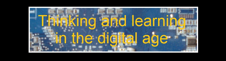 Thinking and learning in the digital age