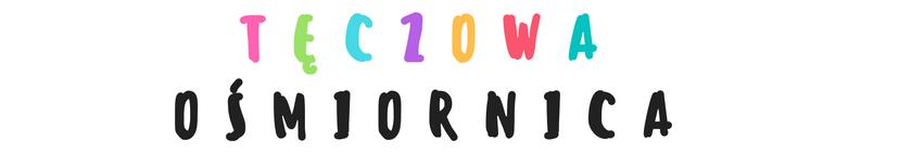 Tęczowa ośmiornica - blog kosmetyczny