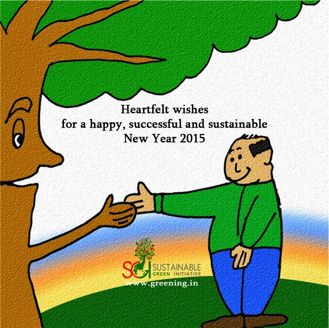 Good wishes for the New Year 2015 from the tree planters at Sustainable Green Initiative.