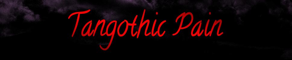 Tangothic Pain